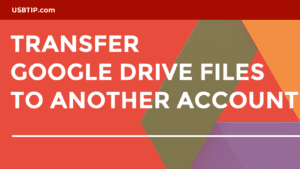 How to Transfer Google Drive Files to Another Account
